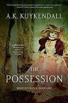 The Possession (Writer's Block Book 1) by [A.K. Kuykendall, Lane Diamond, Whitney Smyth]