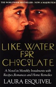 Like Water For Chocolate: No.1 international bestseller by [Laura Esquivel, Carol Christensen, Thomas Christensen]