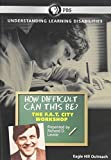 Richard Lavoie: How Difficult Can This Be? F.A.T. City--A Learning Disabilities Workshop (2013) DVD
