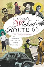 Missouri's Wicked Route 66:: Gangsters and Outlaws on the Mother Road