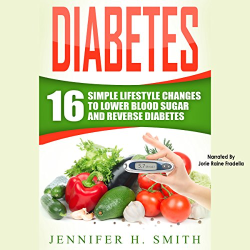 Diabetes: 16 Simple Lifestyle Changes to Lower Blood Sugar and Reverse Diabetes audiobook cover art