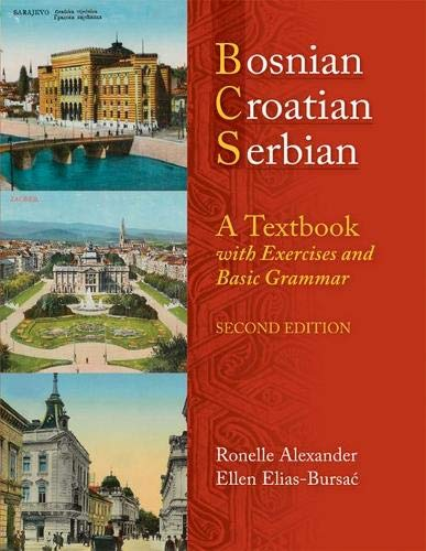 Compare Textbook Prices for Bosnian, Croatian, Serbian, a Textbook: With Exercises and Basic Grammar 2 Edition ISBN 9780299236540 by Alexander, Ronelle,Elias-Bursac, Ellen