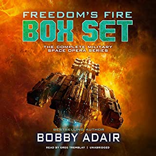 Freedom's Fire Box Set, Books 1-6     The Complete Military Space Opera Series              Written by:                                                                                                                                 Bobby Adair                               Narrated by:                                                                                                                                 Greg Tremblay                      Length: 38 hrs and 3 mins     1 rating     Overall 5.0