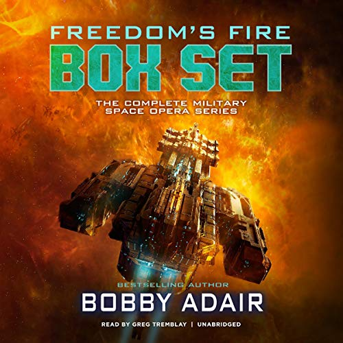 Freedom's Fire Box Set, Books 1-6     The Complete Military Space Opera Series              By:                                                                                                                                 Bobby Adair                               Narrated by:                                                                                                                                 Greg Tremblay                      Length: 38 hrs and 3 mins     75 ratings     Overall 4.5