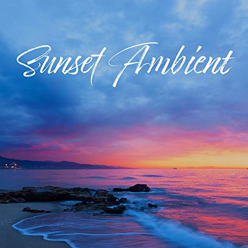 Sunset Ambient – Tropical Chillout, Deep Relax, Relaxing Chillout Noises, Beach Music, Ibiza Lounge, Peaceful Vibrations, Calming Beats, Ibiza Chill Out 2019