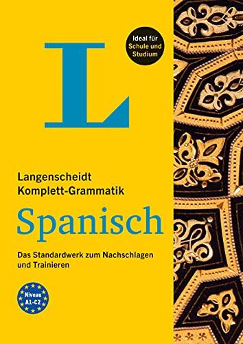 Langenscheidt Komplett-Grammatik Spanisch: Das Standardwerk zum Nachschlagen und Trainieren