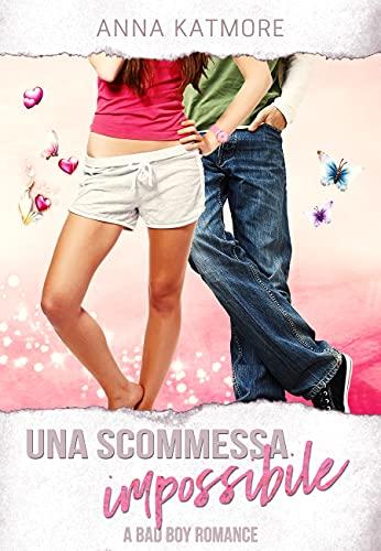 Una Scommessa Impossibile: A bad boy romance (The Pink Books Vol. 1)