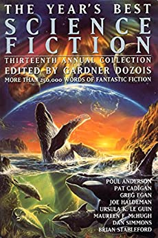 The Year's Best Science Fiction: Thirteenth Annual Collection by [Gardner Dozois]