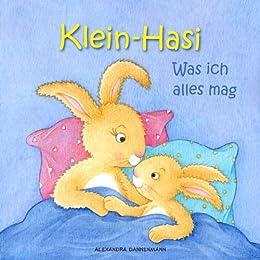 Klein-Hasi - Was ich alles mag. Ein Bilderbuch für die Kleinsten. (German Edition) by [Alexandra Dannenmann]