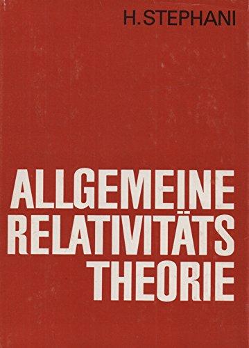 Allgemeine Relativitätstheorie. Eine Einführung in die Theorie des Gravitationsfeldes
