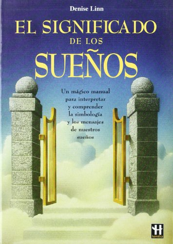Significado de los sueños, el: Un libro que revela la mecánica, la tipología y la simbología de los sueños y que nos muestra su significado y su influencia en nuestras vidas (Ciencia Oculta)