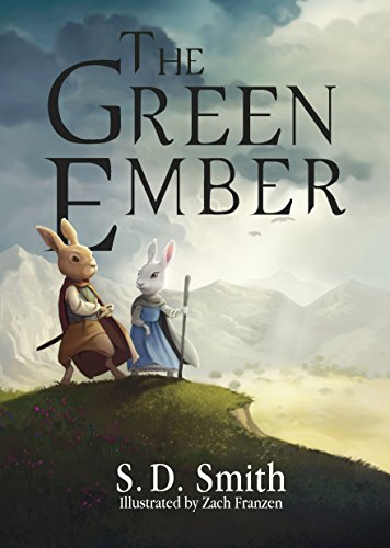 The Green Ember (The Green Ember Series Book 1) by [S. D. Smith, Zach Franzen]