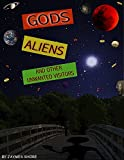 Gods, Aliens, and Other Unwanted Visitors