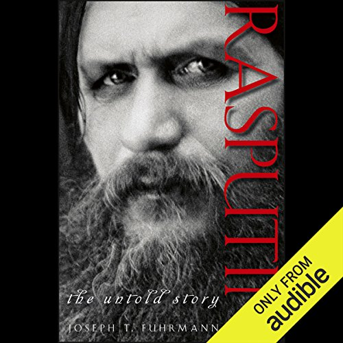 Rasputin     The Untold Story              By:                                                                                                                                 Joseph T. Fuhrmann                               Narrated by:                                                                                                                                 Curtis Sisco                      Length: 8 hrs and 35 mins     3 ratings     Overall 4.0
