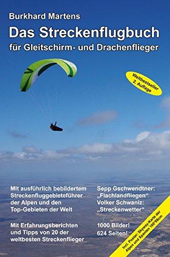 Das Streckenflugbuch für Gleitschirm- und Drachenflieger 2. Auflage