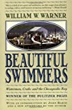 Beautiful Swimmers: Watermen, Crabs and the Chesapeake Bay