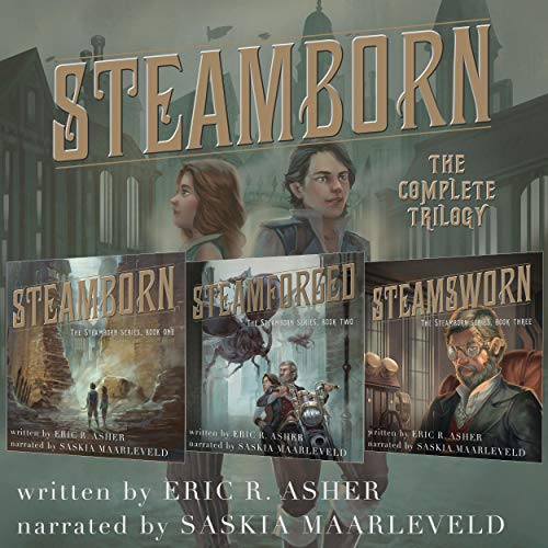 Steamborn: The Complete Trilogy Box Set                   By:                                                                                                                                 Eric Asher                               Narrated by:                                                                                                                                 Saskia Maarleveld                      Length: 27 hrs and 28 mins     2,422 ratings     Overall 4.3