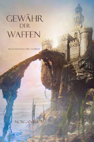 Download Gewähr Der Waffen (Band #8 Im Ring Der Zauberei) (German Edition) B00KQO5LM2