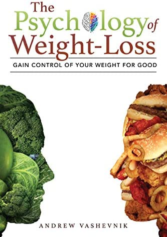 The Psychology Of Weight Loss Gain Control of Your Weight for Good product image