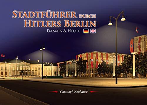 Stadtführer durch Hitlers Berlin – Damals & Heute (Deutsch/ Englisch)