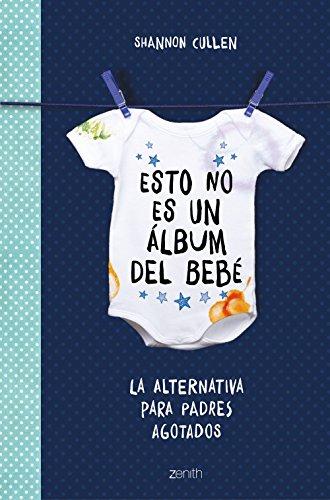 Esto no es un álbum del bebé: La alternativa para padres agotados (Superfamilias)