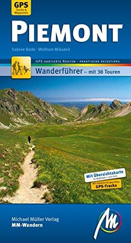 Piemont MM-Wandern Wanderführer Michael Müller Verlag: Wanderführer mit GPS-kartierten Routen.