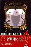 Tourner la clé d'Hiram - Rendre visible les ténèbres de Robert Lomas (6 novembre 2006) Broché