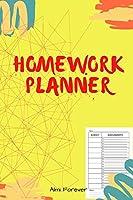 Homework Planner: Over 110 Pages / Over 15 Weeks; 6 x 9 Format 1.2