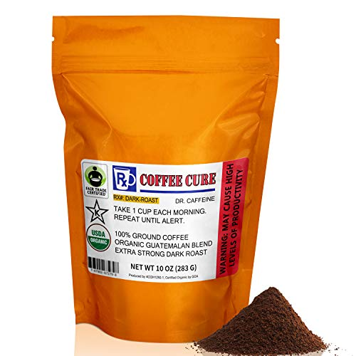 Coffee Cure Extra Strong Dark Roast Ground Beans - Freshly Roasted Fair Trade Organic Guatemalan Coffee Blend - Great Tasting Gift for Coffee Lovers - 10 oz