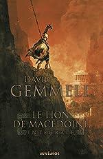 Le lion de Macédoine - Intégrale de David Gemmell