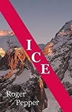 [(Ice)] [By (author) Roger Thomas Pepper] published on (August, 2014)