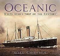 Oceanic: White Star's Ship of the Century