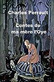 Contes de ma mère l'Oye - CreateSpace Independent Publishing Platform - 05/11/2017