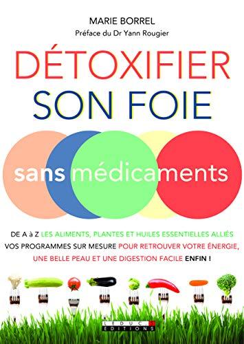 Détoxifier son foie sans médicaments:...
