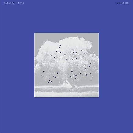 Oso Leone - Gallery Love (2019) LEAK ALBUM