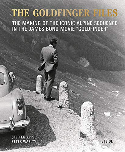 The Goldfinger Files: The Making of the Iconic Alpine Sequence in the James Bond Movie