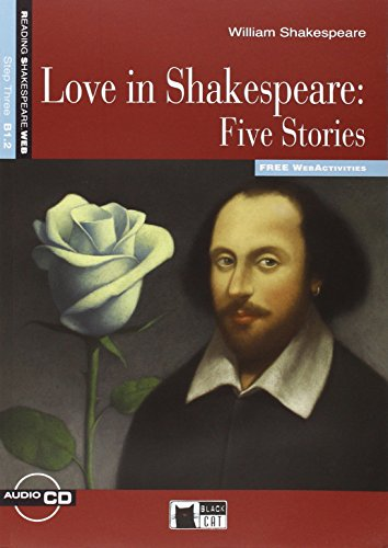 LOVE IN SHAKESPEARE FIVE STORIES +CD STEP THREE B1.2 (Reading and training)