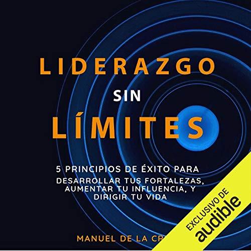 Liderazgo sin Límites [Unlimited Leadership] Audiobook By Manuel de la Cruz cover art