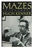 Mazes: Essays by Hugh Kenner