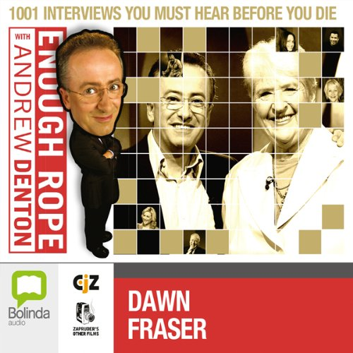 Enough Rope with Andrew Denton: Dawn Fraser audiobook cover art