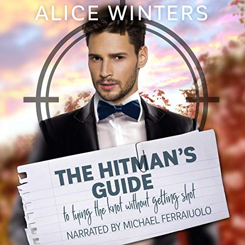 Couverture de The Hitman's Guide to Tying the Knot Without Getting Shot