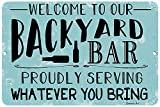 Dyenamic Art Welcome to Our Backyard Bar Metal Sign Aluminum Blue Pool Sign Easy Hanging Made in USA (8x12)