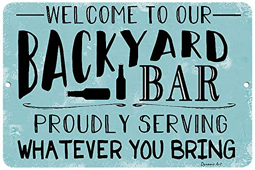 Dyenamic Art Welcome to Our Backyard Bar Metal Sign 8x12 Aluminum Blue Pool Sign Easy Hanging Made in USA