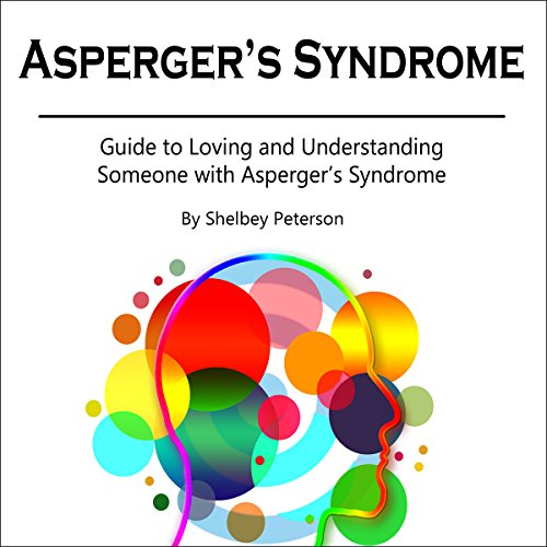 Asperger's Syndrome Audiobook By Shelbey Peterson cover art