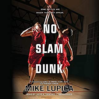 No Slam Dunk                   By:                                                                                                                                 Mike Lupica                               Narrated by:                                                                                                                                 Julio A. Sanchez                      Length: 4 hrs and 43 mins     4 ratings     Overall 4.8