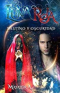 Luna Roja: Destino y Oscuridad par Maialen Alonso