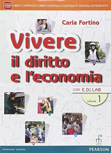 Vivere il diritto e l economia. Per le Scuole superiori. Con e-book. Con espansione online (Vol. 1)