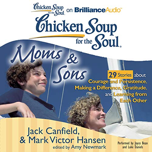 Page de couverture de Chicken Soup for the Soul: Moms & Sons - 29 Stories about Courage and Persistence, Making a Difference, Gratitude, and Learning from Each Other