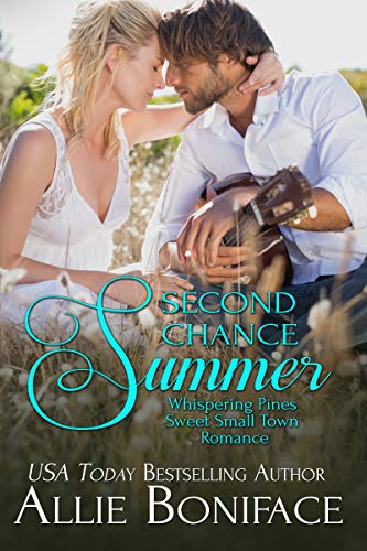 Second Chance Summer (Whispering Pines Sweet Small Town Romance Book 1) by [Allie Boniface]