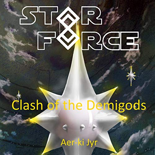 Star Force: Clash of the Demigods audiobook cover art